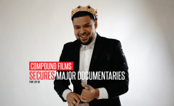 Compound Films To Produce Major Documentaries For 2019